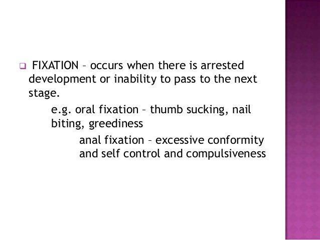 Earth E. reccomend Anal fixation involves